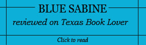 Blue Sabine Reviewed on Texas Book Lover