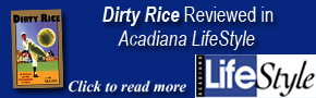 Dirty Rice Reviewed in Acadiana LifeStyle