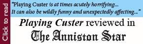 Playing Custer Reviewed in the Anniston Star